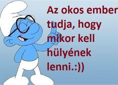 Wise Words, Smurfs, Humor, Memes, Funny, Quotes, Fictional Characters, Smile, Quotations