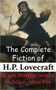 The Complete Fiction of H.P. Lovecraft & 120 Bonus works by Edgar Allan Poe eBook: H.P. Lovecraft, Edgar Allan Poe: Amazon.ca: Kindle Store