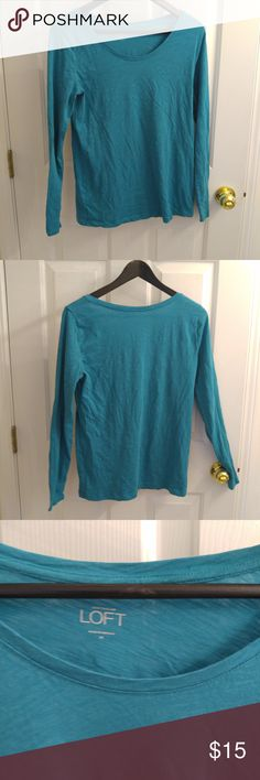 LOFT Teal Long Sleeve Tee - 7/7 Excellent condition. Sz M LOFT Tops Tees - Long Sleeve
