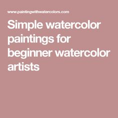 Simple watercolor paintings for beginner watercolor artists