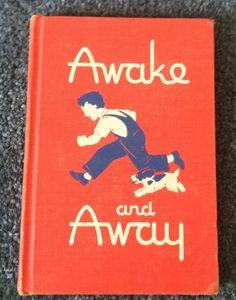 "Vintage Old School Book Reader ""Awake And Away"" 1947"