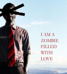I Am a Zombie Filled With Love - by Isaac Marion