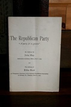 Rare Political Pamphlet, Addresses on the Republican Party by John Hay and Elihu Root, 1904