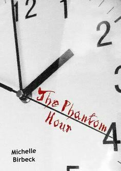 """The Phantom Hour""  ***  Michelle Birbeck  (2015)"