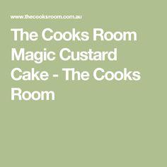 The Cooks Room  Magic Custard Cake - The Cooks Room