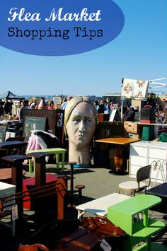 Flea Market Shopping Tips : Get in, Get out... with the best stuff at a good price.