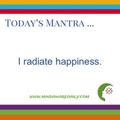 Today's #Mantra. . . I radiate happiness.  #affirmation #trainyourbrain #ltg Get your daily mantra here: