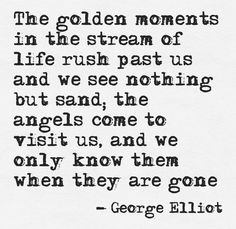 Keep your eyes peeled, you might miss the good parts Great Quotes, Quotes To Live By, George Eliot Quotes, Words Quotes, Sayings, Literary Quotes, Meaning Of Life, Some Words, Beautiful Words