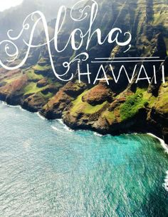 Aloha Hawaii! I want to go here so bad