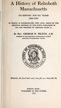 A history of Rehoboth, Massachusetts; its history for 275 years, 1643-1918, in which is incorporated the vital parts of the original history of the town