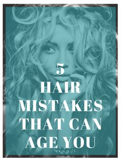 5 Hair Mistakes That Can Age You | DivineLifestyle.com | life women skin eyes guide collection