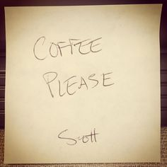 A post-it note that always makes me smile. The first-ever #COFFEE PLEASE request from the president