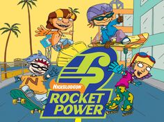 Rocket Power-----I did not remember this show until I saw this. Oh can it only be the 90's again......