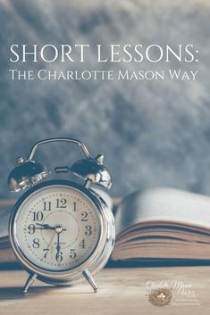 Short lessons are instrumental in a Charlotte Mason homeschool and will prove to be what keeps focus and attention in each lesson.