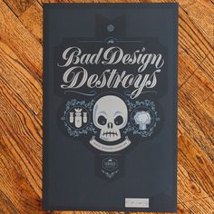 Bad Design Destroys  by The Tenfold Collective