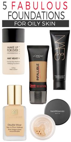 5 Fab Foundations for Oily Skin