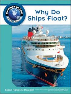 Reveals the science behind buoyancy and why objects float, even if they are large cruise or military vessels. Features colorful photographs and illustrations. Student Learning, Teaching Kids, Kids Learning, Best Book Reviews, Water Experiments, Fluid Mechanics, World Library, Floating In Water, Elementary Science