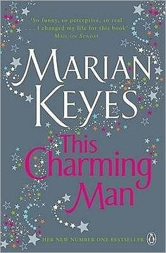 This Charming Man by Marian Keyes. All of Marian's books are recommended- funny, great characters that could be someone you know. This one is my favorite of the bunch.
