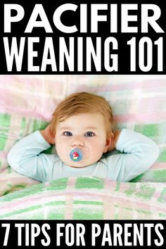 7 Pacifier Weaning Tips that Work | If you want to know how to get rid of the pacifier once and for all, these tips are sure to inspire you! Perfect for kids of any age – from baby, to toddler, to older kids – these ideas go beyond going cold turkey and will help mom and dad find a system that works so they can say 'bye bye' to the paci forever! No one said parenting is easy, but these fun ideas will help make it less overwhelming! #getridofpacifier #pacifierweaning #pacifierweaningtips