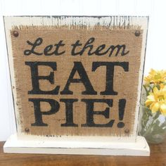 Thanksburlap wedding let them eat pie sign, dessert bar table sign, vintage Pie Bar Wedding, Wedding Desserts, Wedding Catering, Wedding Signs, Wedding Table, Rustic Wedding, Wedding Ideas, Dream Wedding, Wedding Props