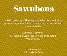 #quotes #motivational #inspiration #sawubona #iseeyou #connected #fionalouiseauthor