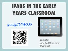 iPads in the Early Years Classroom by karlaholt via slideshare