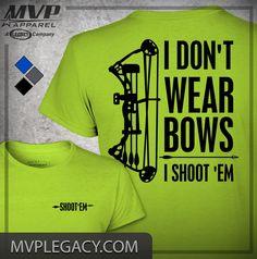 Hunting-I don't Wear Bows, I Shoot 'Em T-shirt