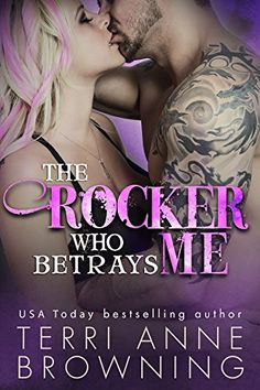 The Rocker Who Betrays Me (The Rocker... Series Book 11), Terri Anne Browning, Lorelei Logsdon, Sara Eirew - Amazon.com