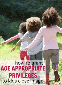 how to grant age appropriate privileges to kids close in age. Good read for moms with toddlers and preschoolers close in age .