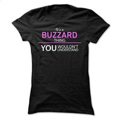 Its A BUZZARD Thing - #black tshirt #sweater for women. GET YOURS => https://www.sunfrog.com/Names/Its-A-BUZZARD-Thing-jwfdm-Ladies.html?68278