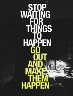 Make. Things. Happen. #Go2014