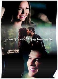 """""""Promise me this is forever"""" - The Vampire Diaries Poster"""
