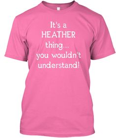 It's a HEATHER thing...
