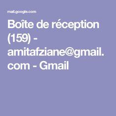Boîte de réception (159) - amitafziane@gmail.com - Gmail