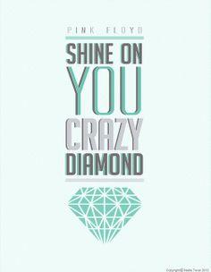 Shine on you crazy diamond (by Hudriemd) via by9tumblr.com #typography