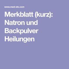 Merkblatt (kurz): Natron und Backpulver Heilungen