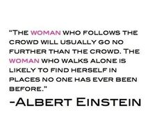 """Love this quote on solo travel by Albert Einstein. """"The woman who follows the crowd will usually go no further than the crowd. The woman who walks alone is likely to find herself in places no one has ever been before."""""""