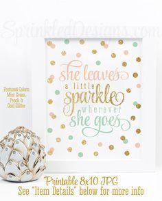 She Leaves A Little Sparkle Wherever She Goes - Printable Girls Room Nursery Decoration Birthday Sign -  Peach Mint Green Gold Glitter by SprinkledDesign on Etsy