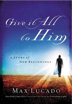 e-Book Sale: Give It All to Him {by Max Lucado} ~ $1.99! #kindle #books #ebooks