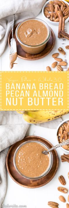 You'll want to spread this Banana Bread Pecan Almond Butter on everything! This creamy nut butter, made from pecans and almonds, tastes like a spreadable version of banana bread, loaded with cinnamon, nutmeg, and dried banana bits. There's no sugar added in this vegan, Paleo, + Whole30-approved treat.