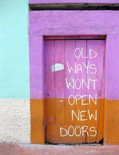 Old ways won't open new doors - Created with PixTeller