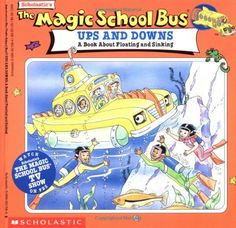 The Magic School Bus Ups And Downs: A Book About Floating And Sinking by Joanna Cole