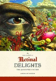 In the Land of Retinal Delights - The Juxtapoz Factor (Juxtapoz School): Meg Linton, Bolton Colburn, Robert Williams: 9781584233176: Amazon.com: Books