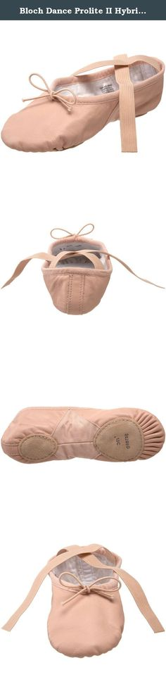 Bloch Dance Prolite II Hybrid Ballet Slipper (Toddler, Little Kid). Soft canvas arch insert for flexibility. Flexible leather upper. Retains shape and prevents wrinkles. Cotton lining provides breathability. Suede leather insock.
