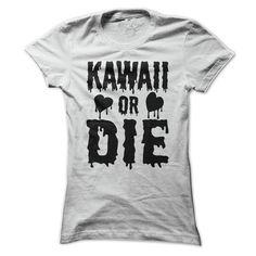 Kawaii Or Die - Dripping Grunge T Shirt T Shirt, Hoodie, Sweatshirt