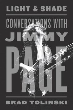 Light and Shade: Conversations with Jimmy Page...my next good read as a Led Zeppelin fan