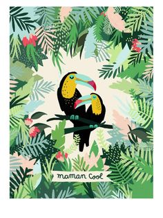 L'affiche Maman Cool – Les Toucans – Michelle Carlslund x - Pinphouse Art And Illustration, Illustration Design Graphique, Illustrations Posters, Jungle Art, Jungle Drawing, Poster Design, Tropical Birds, Bird Art, Web Design