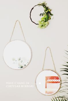 Make//Hang .04 – Circular Hanging Mirrors - In Honor Of Design