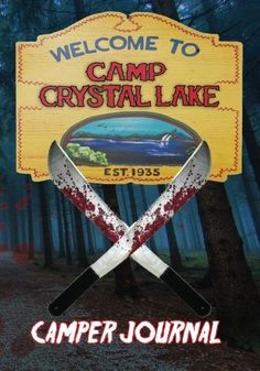 CAMP CRYSTAL LAKE - Camper Journal by Wes Cunningham https://smile.amazon.com/dp/0692342281/ref=cm_sw_r_pi_dp_x_c6IfybE5XXSDN