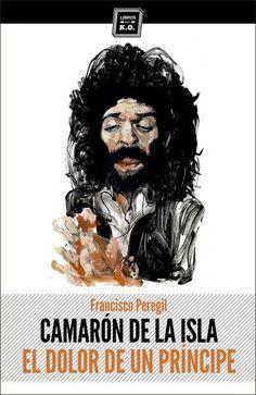 Camarón de la Isla (El dolor de un príncipe) Movies To Watch, Illustration, Movie Posters, Cadiz, Caricatures, Actors, Comics, Painting, Flamenco